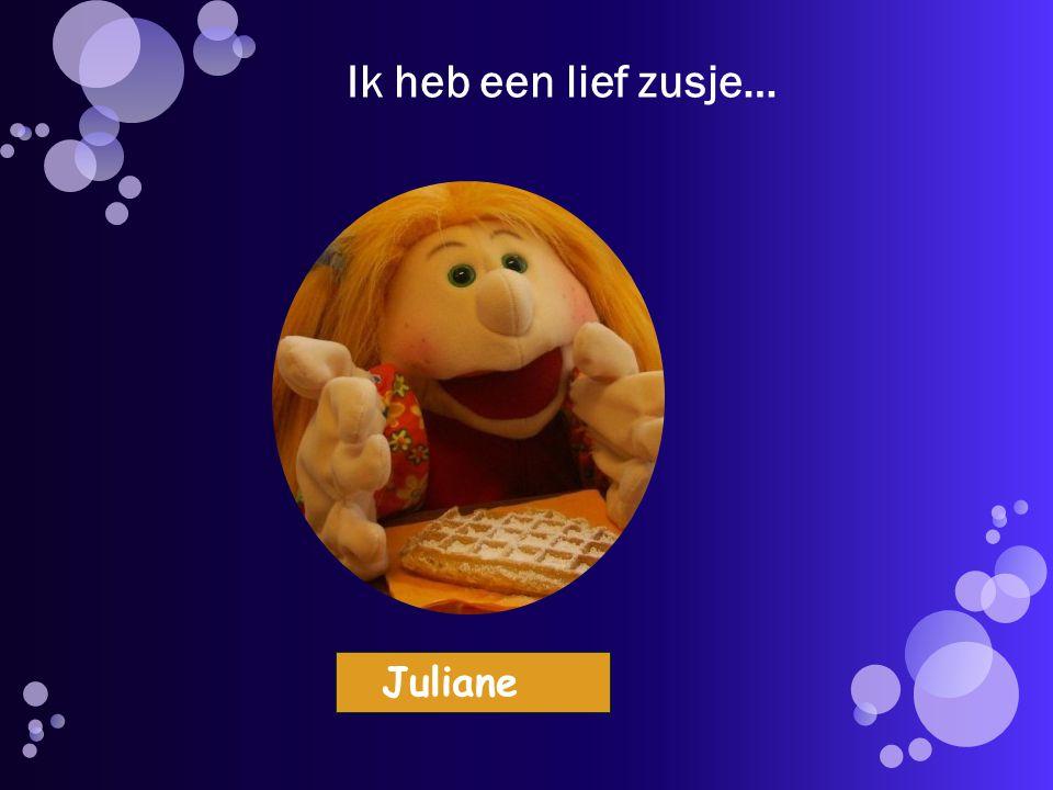 Ik heb een lief zusje… Juliane