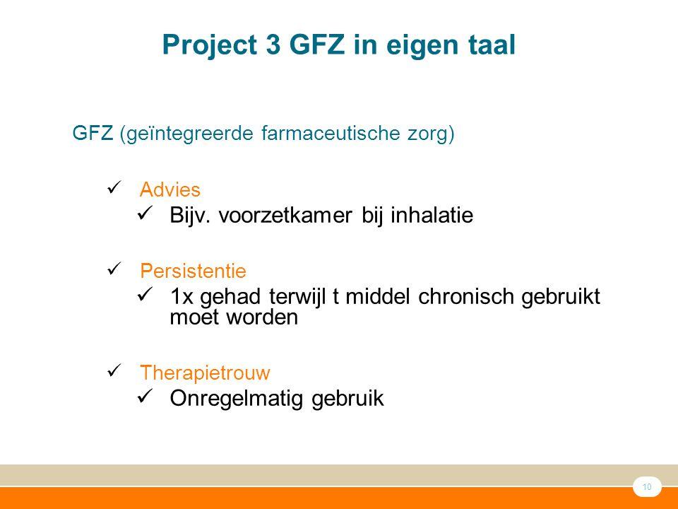 10 Project 3 GFZ in eigen taal GFZ (geïntegreerde farmaceutische zorg) Advies Bijv.