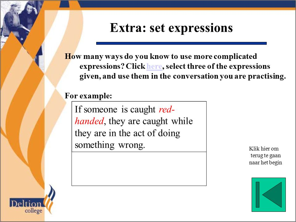 Extra: set expressions How many ways do you know to use more complicated expressions? Click here, select three of the expressions given, and use them