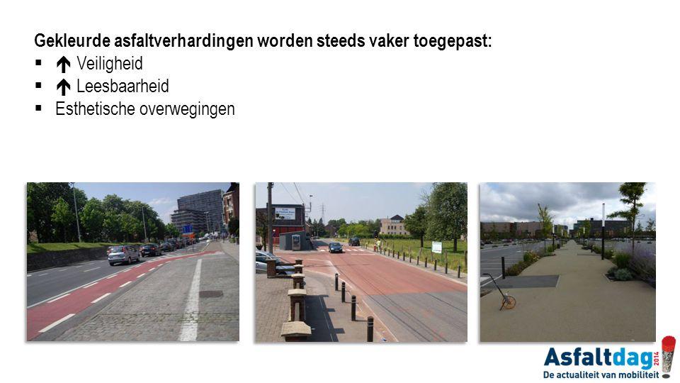 Gekleurde asfaltverhardingen worden steeds vaker toegepast:  Veiligheid  Leesbaarheid  Esthetische overwegingen
