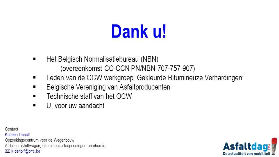  Het Belgisch Normalisatiebureau (NBN) (overeenkomst CC-CCN PN/NBN-707-757-907)  Leden van de OCW werkgroep 'Gekleurde Bitumineuze Verhardingen'  B