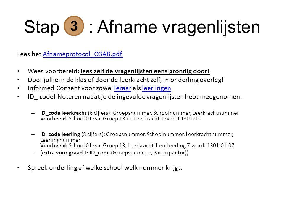 Stap : Afname vragenlijsten Lees het Afnameprotocol_O3AB.pdf.Afnameprotocol_O3AB.pdf.