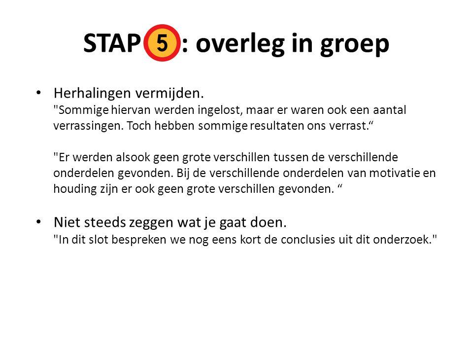 STAP : overleg in groep Herhalingen vermijden.