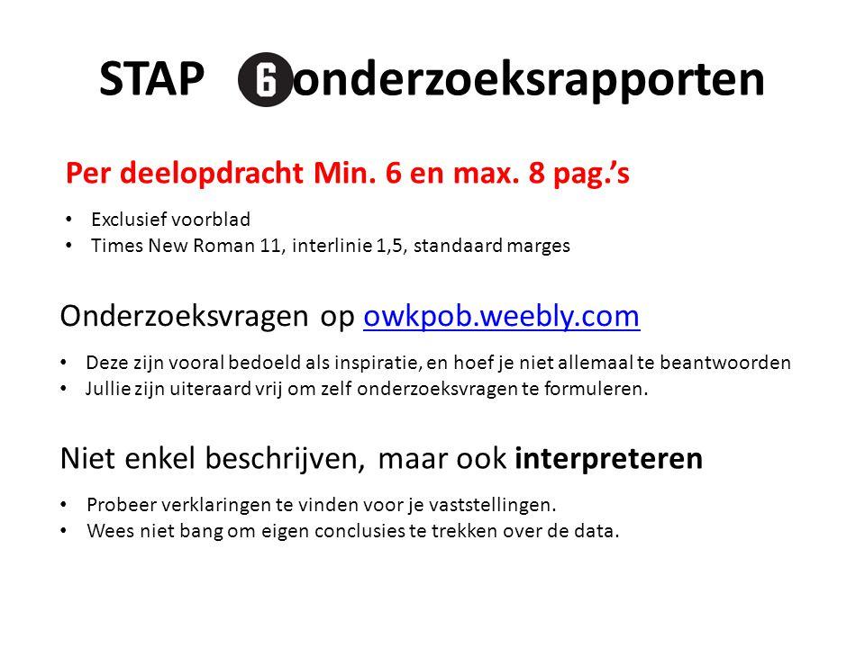 STAP : onderzoeksrapporten Per deelopdracht Min.6 en max.