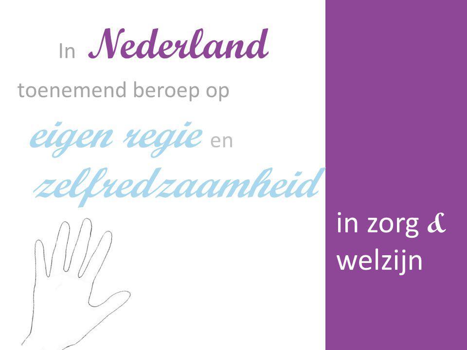 In Nederland toenemend beroep op eigen regie en in zorg & welzijn zelfredzaamheid