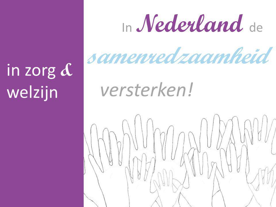 In Nederland de versterken! samenredzaamheid in zorg & welzijn