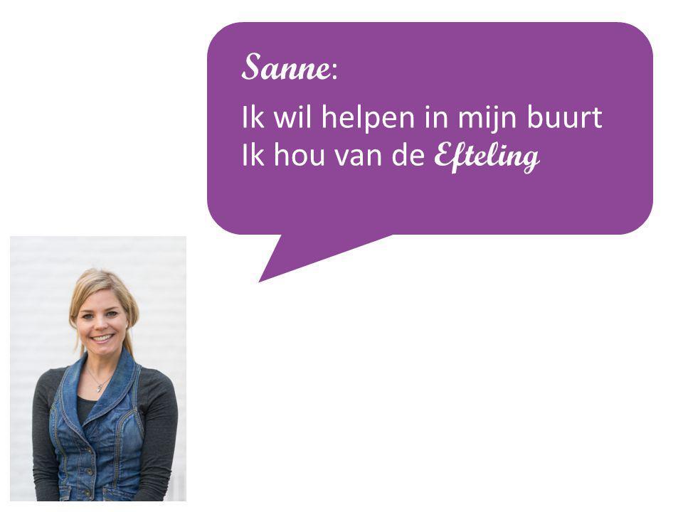 Sanne : Ik wil helpen in mijn buurt Ik hou van de Efteling