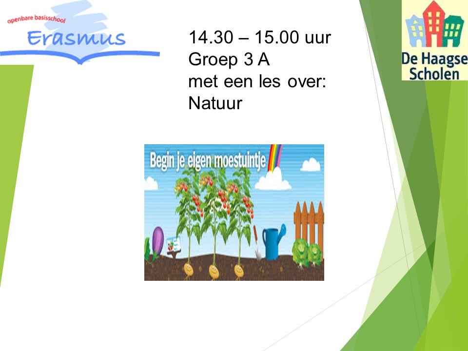 14.30 – 15.00 uur Groep 3 A met een les over: Natuur