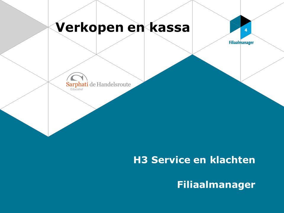 Verkopen en kassa H3 Service en klachten Filiaalmanager