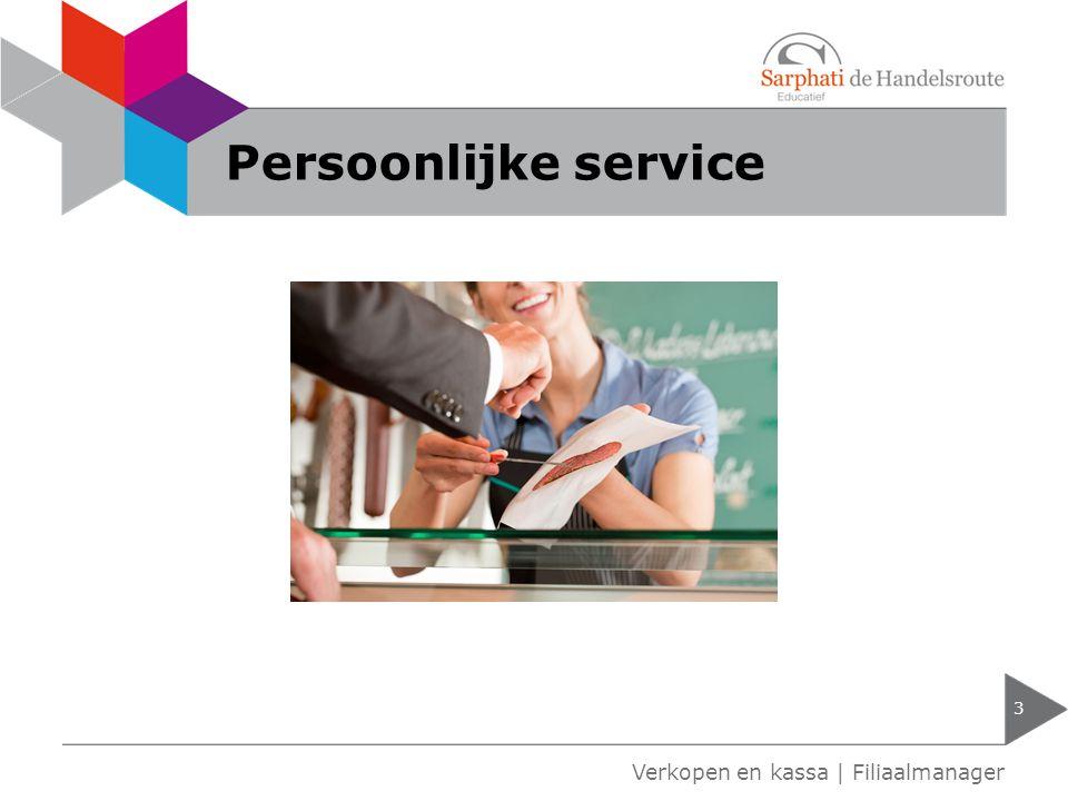 Persoonlijke service 3 Verkopen en kassa | Filiaalmanager