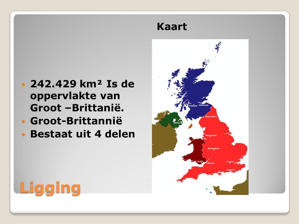 Ligging Kaart 242.429 km² Is de oppervlakte van Groot –Brittanië. Groot-Brittannië Bestaat uit 4 delen