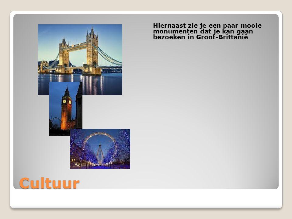 Cultuur Hiernaast zie je een paar mooie monumenten dat je kan gaan bezoeken in Groot-Brittanië