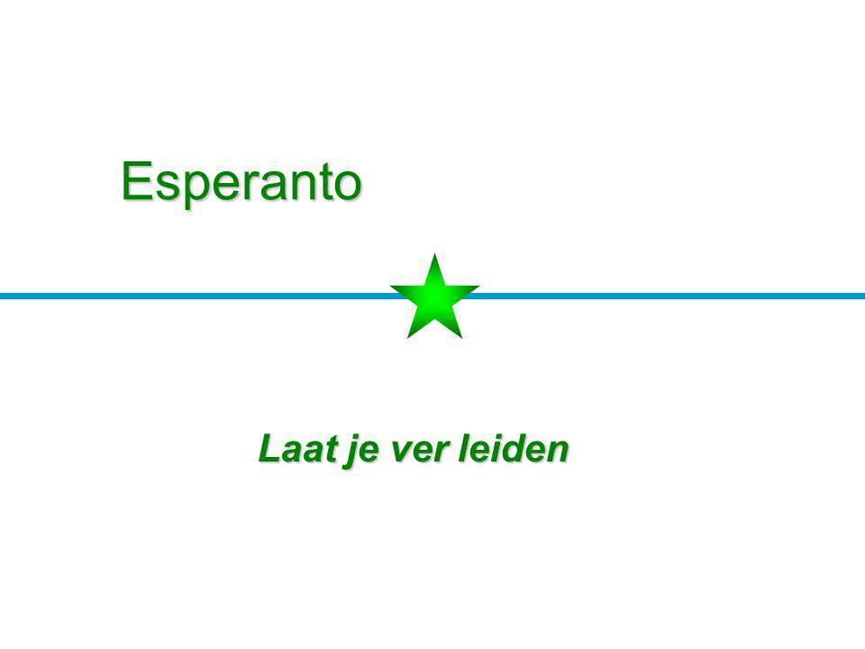Esperanto Laat je ver leiden