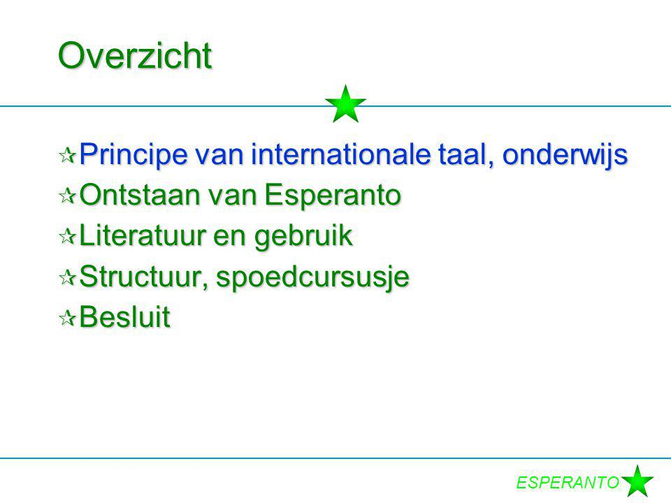 ESPERANTO Internationale taal: Principe Internationaal Lokaal Nationaal Brugs