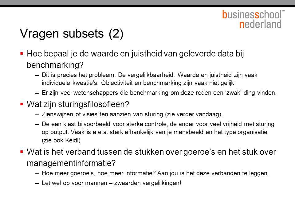 Vragen subsets (2)  Hoe bepaal je de waarde en juistheid van geleverde data bij benchmarking.