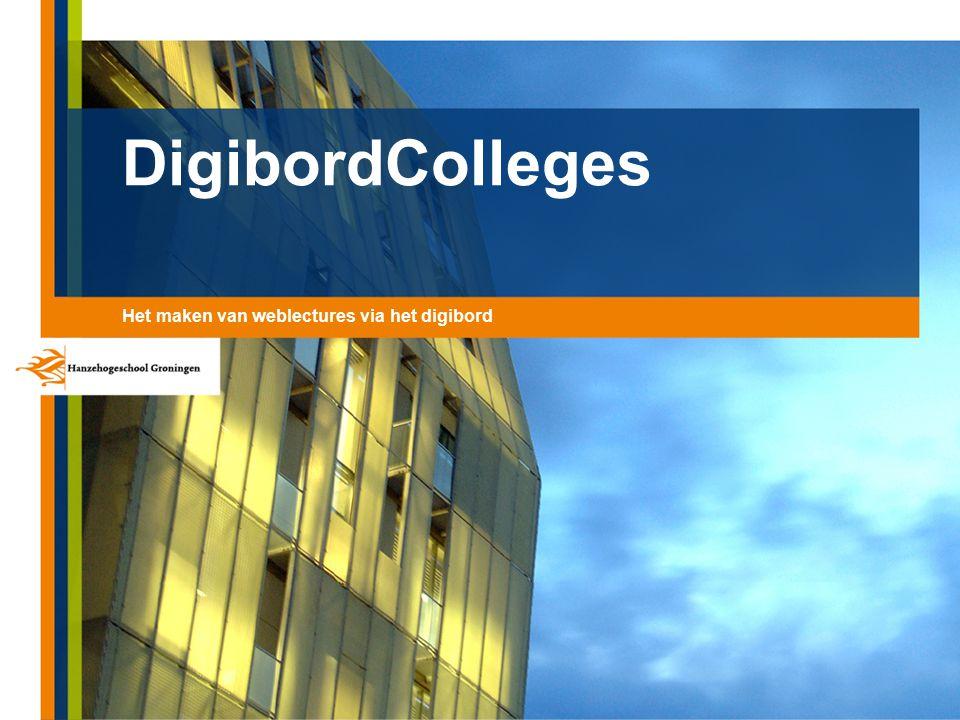 DigibordColleges Het maken van weblectures via het digibord