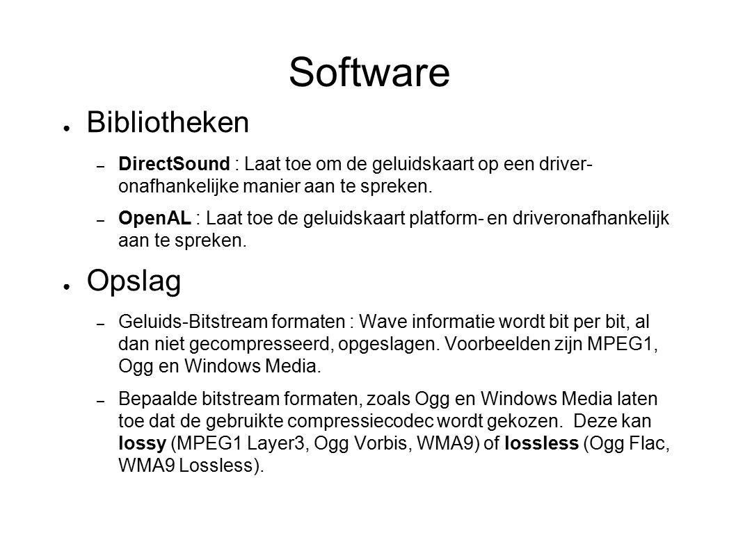 Software ● Bibliotheken – DirectSound : Laat toe om de geluidskaart op een driver- onafhankelijke manier aan te spreken. – OpenAL : Laat toe de geluid