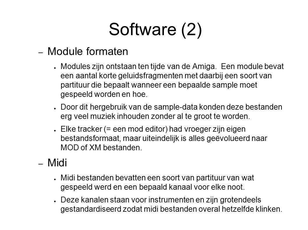 Software (2) – Module formaten ● Modules zijn ontstaan ten tijde van de Amiga. Een module bevat een aantal korte geluidsfragmenten met daarbij een soo