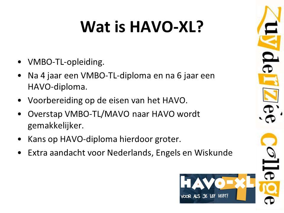 Wat is HAVO-XL? VMBO-TL-opleiding. Na 4 jaar een VMBO-TL-diploma en na 6 jaar een HAVO-diploma. Voorbereiding op de eisen van het HAVO. Overstap VMBO-