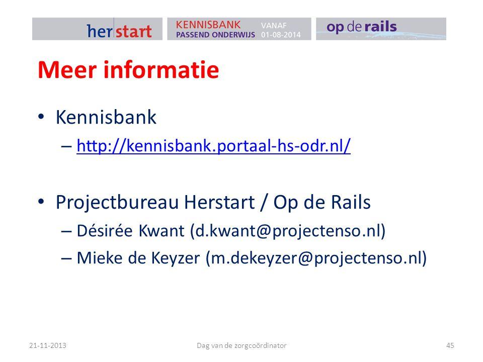 Meer informatie Kennisbank – http://kennisbank.portaal-hs-odr.nl/ http://kennisbank.portaal-hs-odr.nl/ Projectbureau Herstart / Op de Rails – Désirée