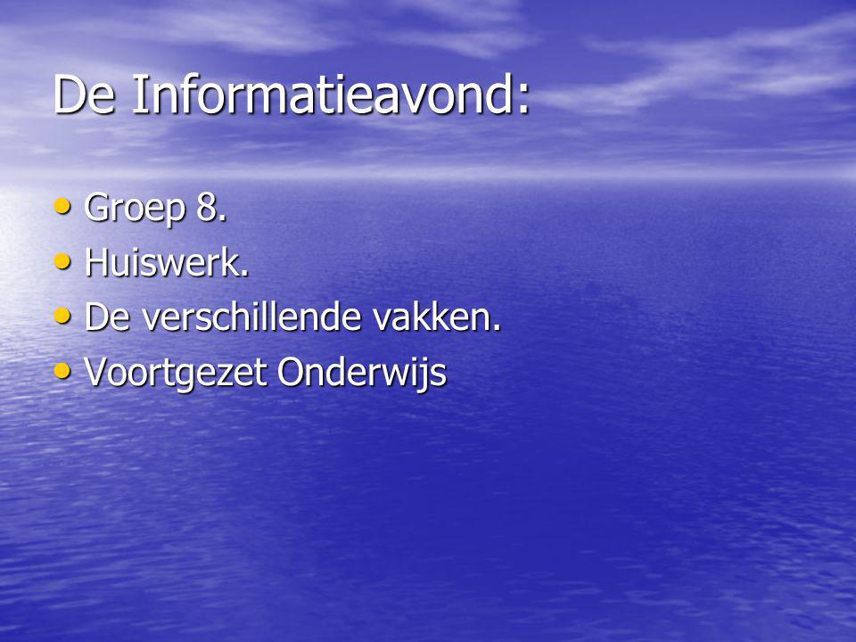 Welkom!! Informatieavond 2014 Groep 8