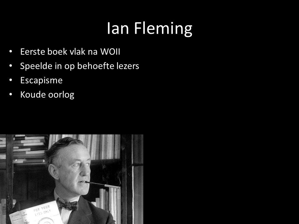 Ian Fleming Eerste boek vlak na WOII Speelde in op behoefte lezers Escapisme Koude oorlog