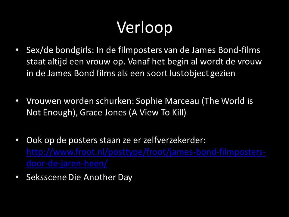 Verloop Sex/de bondgirls: In de filmposters van de James Bond-films staat altijd een vrouw op. Vanaf het begin al wordt de vrouw in de James Bond film