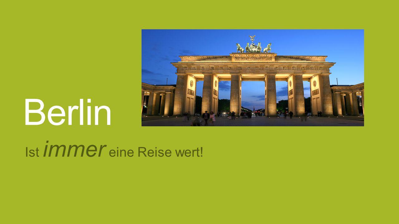 Berlin Ist immer eine Reise wert!