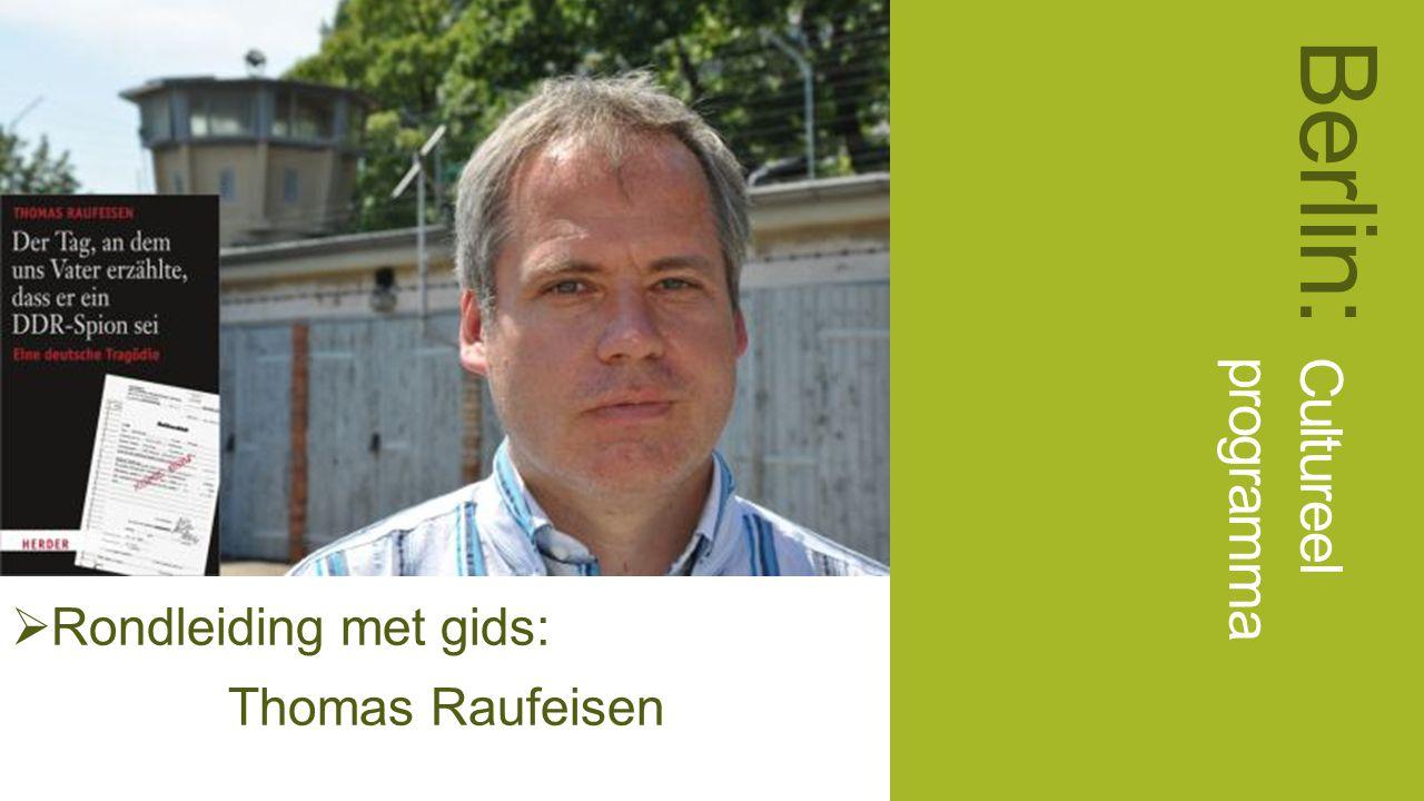  Rondleiding met gids: Thomas Raufeisen Berlin: Cultureel programma