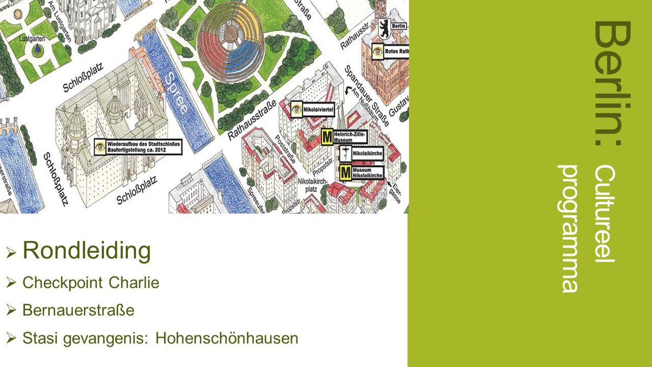  Rondleiding  Checkpoint Charlie  Bernauerstraße  Stasi gevangenis: Hohenschönhausen Berlin: Cultureel programma