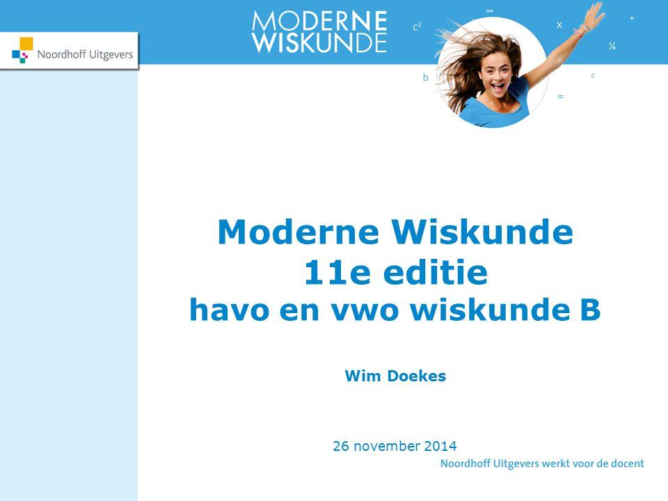 Moderne Wiskunde 11e editie havo en vwo wiskunde B Wim Doekes 26 november 2014