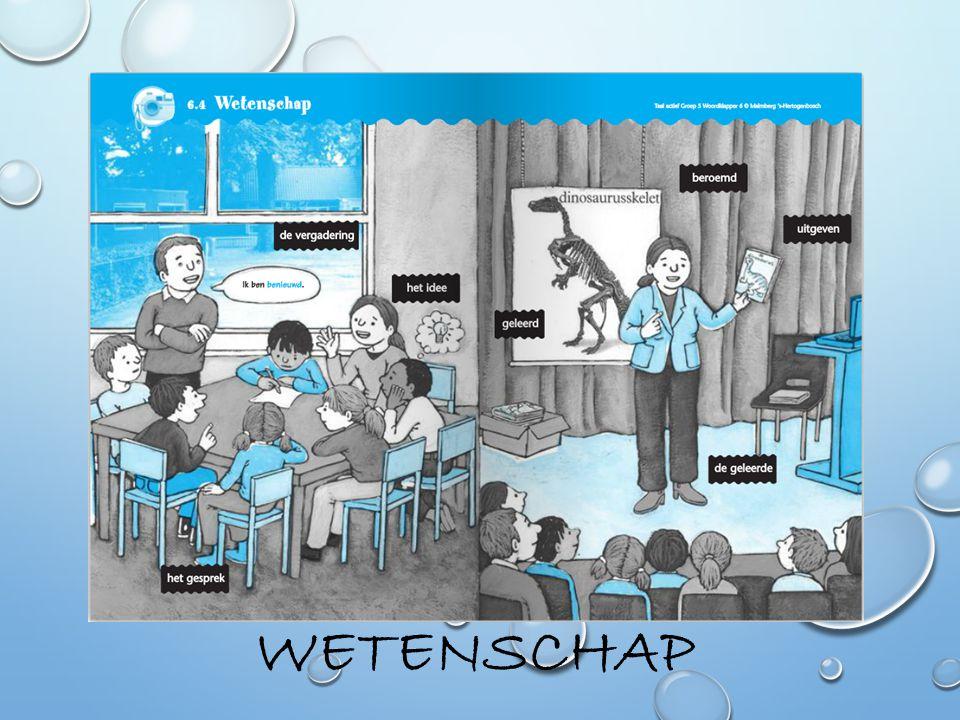 De woorden die we vandaag leren…. benieuwd de geleerde geleerd het idee het gesprek beroemd de vergadering uitgeven WOORDENSCHAT GROEP 5, THEMA 6, LES