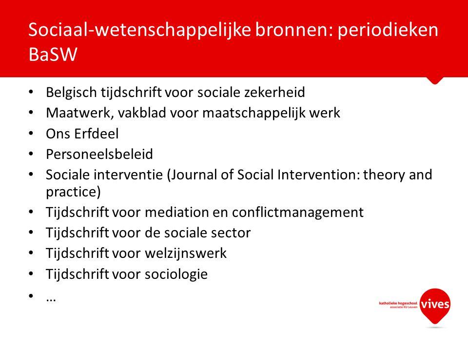 Belgisch tijdschrift voor sociale zekerheid Maatwerk, vakblad voor maatschappelijk werk Ons Erfdeel Personeelsbeleid Sociale interventie (Journal of S