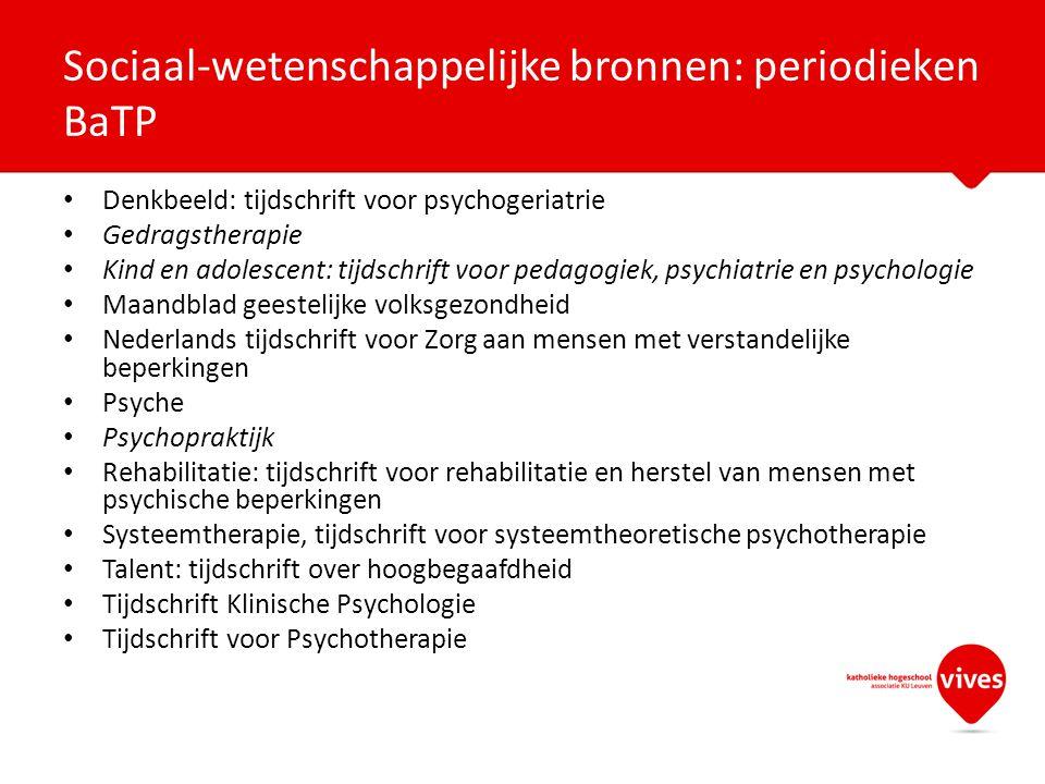 Denkbeeld: tijdschrift voor psychogeriatrie Gedragstherapie Kind en adolescent: tijdschrift voor pedagogiek, psychiatrie en psychologie Maandblad gees
