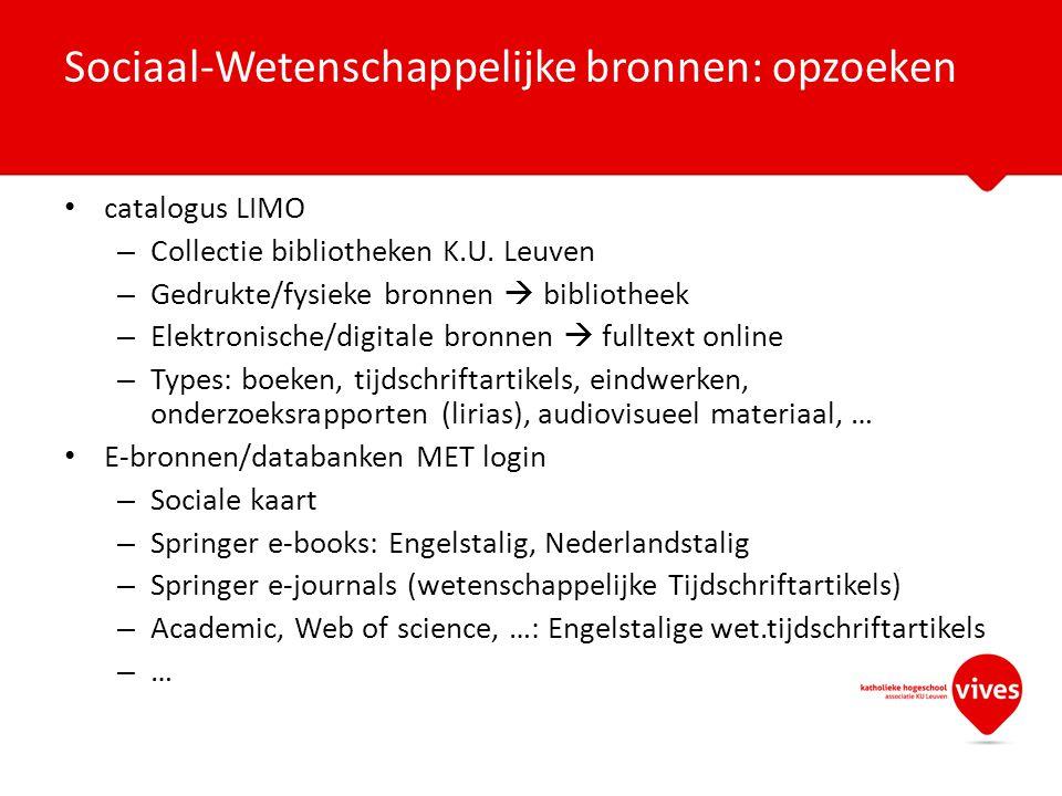 catalogus LIMO – Collectie bibliotheken K.U. Leuven – Gedrukte/fysieke bronnen  bibliotheek – Elektronische/digitale bronnen  fulltext online – Type