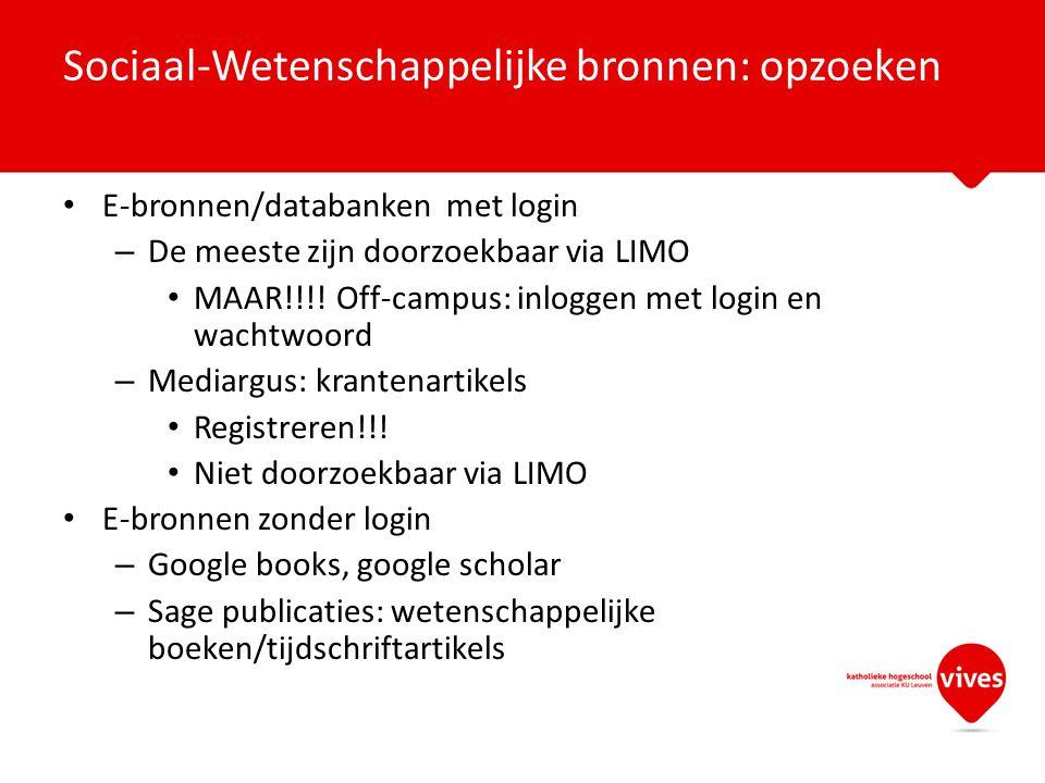 E-bronnen/databanken met login – De meeste zijn doorzoekbaar via LIMO MAAR!!!! Off-campus: inloggen met login en wachtwoord – Mediargus: krantenartike