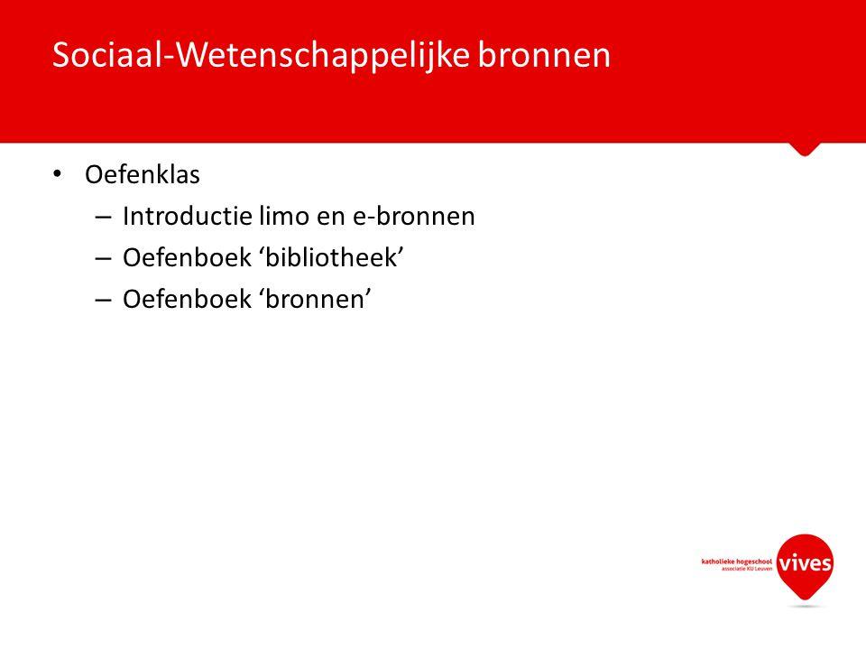 Oefenklas – Introductie limo en e-bronnen – Oefenboek 'bibliotheek' – Oefenboek 'bronnen' Sociaal-Wetenschappelijke bronnen