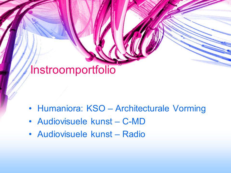 Instroomportfolio Humaniora: KSO – Architecturale Vorming Audiovisuele kunst – C-MD Audiovisuele kunst – Radio