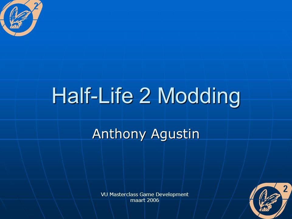 Half-Life 2 Modding Anthony Agustin VU Masterclass Game Development maart 2006