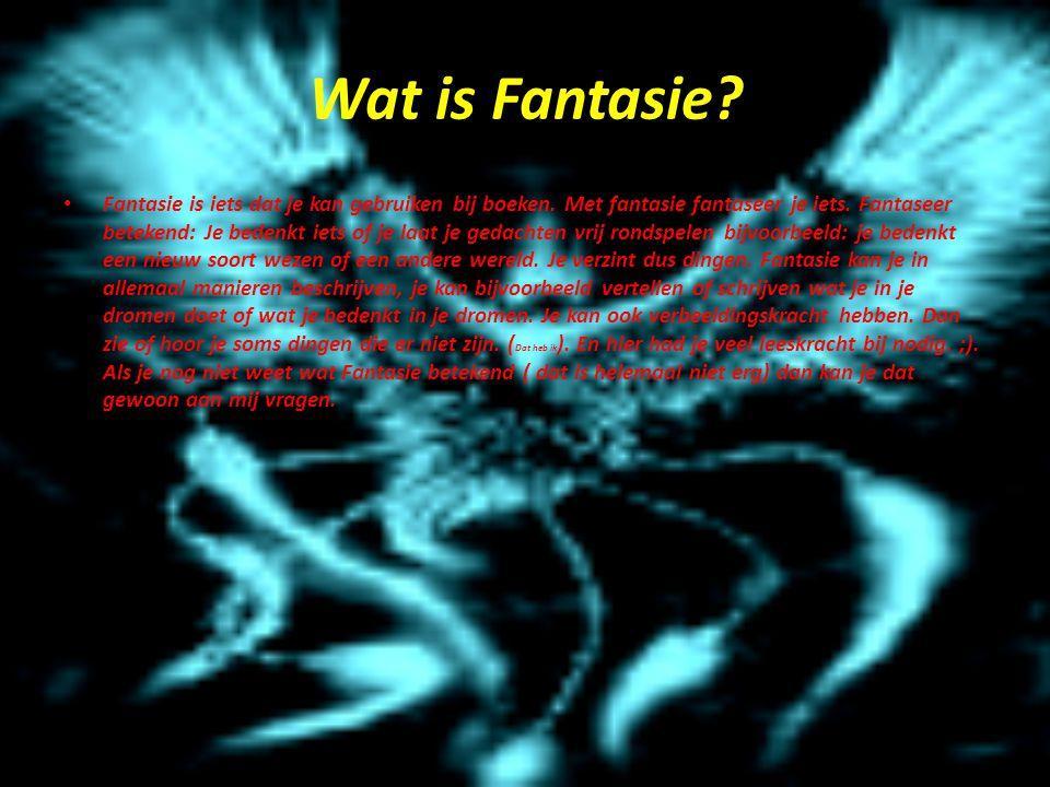Wat is Fantasie.Fantasie is iets dat je kan gebruiken bij boeken.