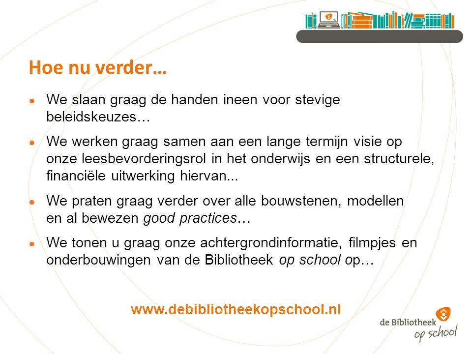 ● We slaan graag de handen ineen voor stevige beleidskeuzes… ● We werken graag samen aan een lange termijn visie op onze leesbevorderingsrol in het onderwijs en een structurele, financiële uitwerking hiervan...