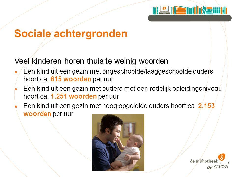 Veel kinderen horen thuis te weinig woorden ● Een kind uit een gezin met ongeschoolde/laaggeschoolde ouders hoort ca.