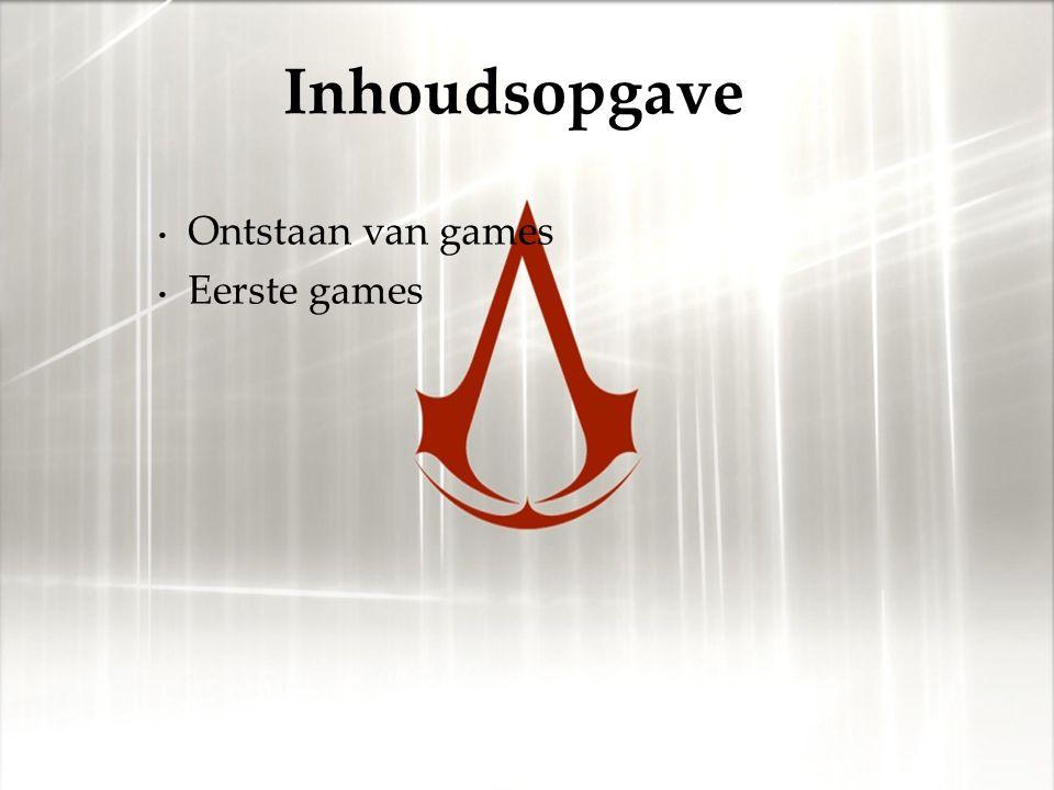 Ontstaan van games Eerste games Inhoudsopgave