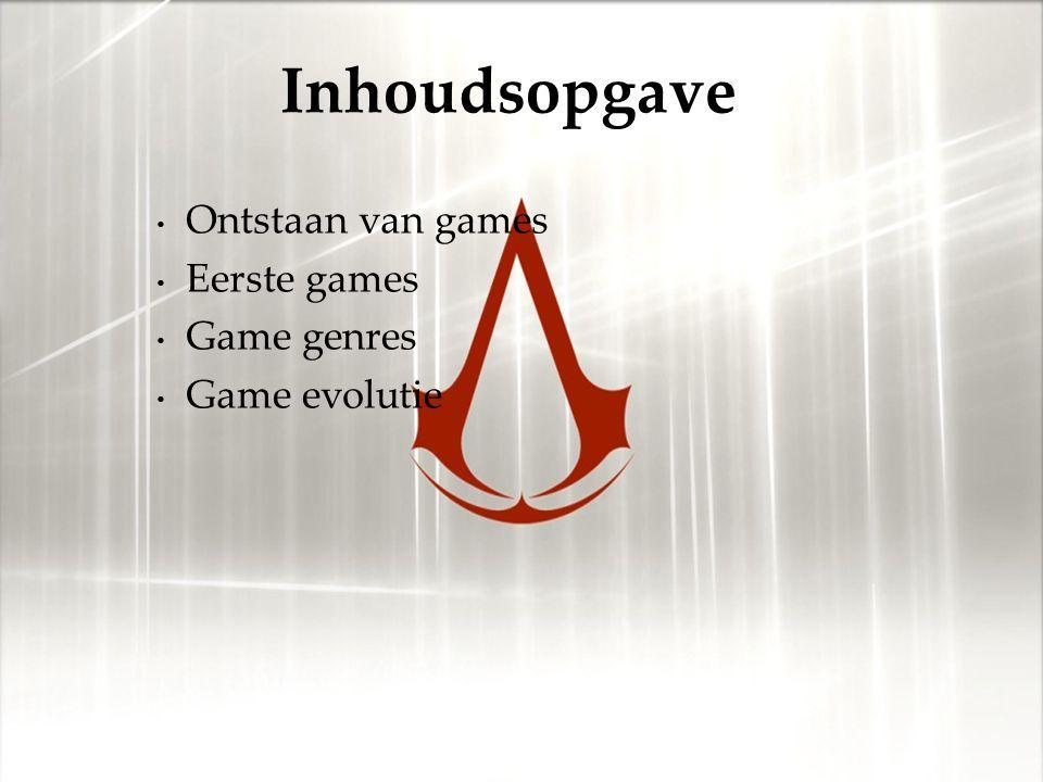 Ontstaan van games Eerste games Game genres Game evolutie Inhoudsopgave