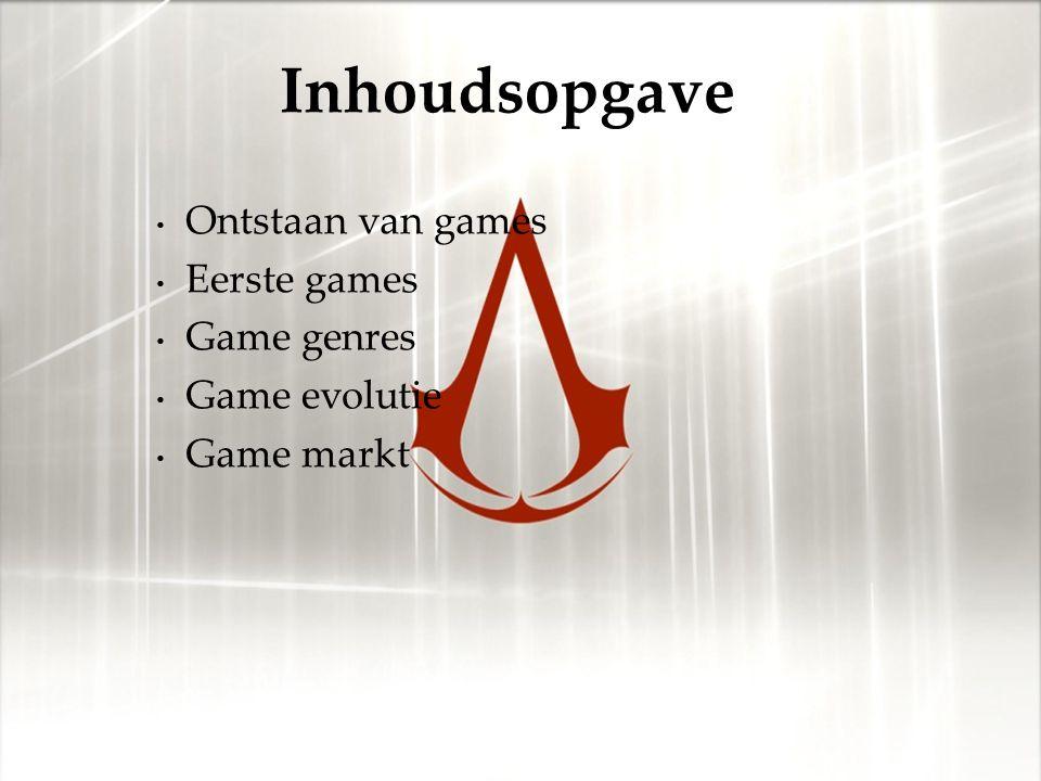 Ontstaan van games Eerste games Game genres Game evolutie Game markt Inhoudsopgave