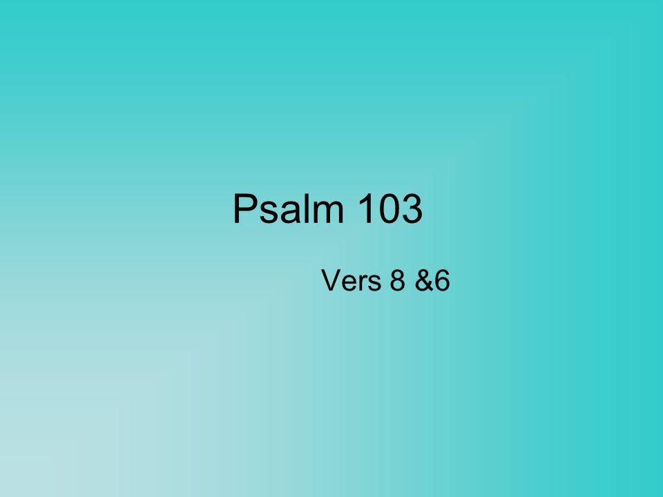 Psalm 103 vers 8 Gelijk het gras is ons kortstondig leven, Gelijk een bloem, die op het veld verheven, Wel sierlijk pronkt, maar kracht loos is en teer; Wanneer de wind zich over t land laat horen, Dan knakt haar steel, haar schoonheid gaat verloren; Men kent en vindt haar standplaats zelfs niet meer