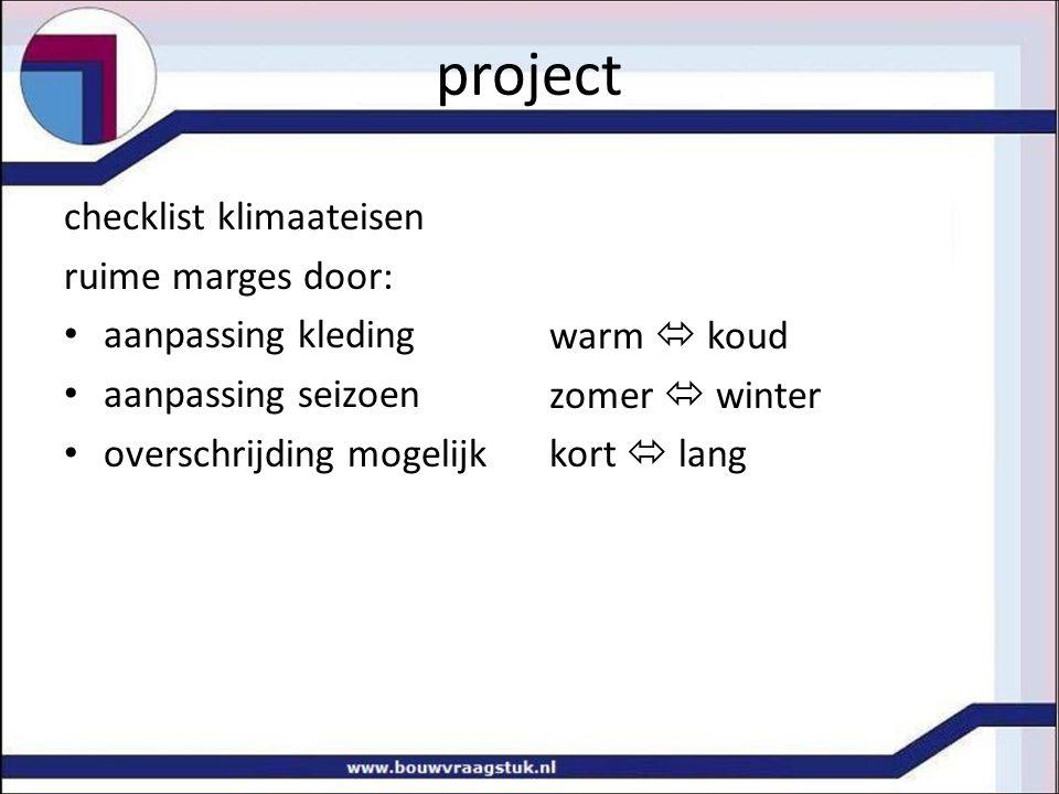 checklist klimaateisen ruime marges door: aanpassing kleding aanpassing seizoen overschrijding mogelijk warm  koud zomer  winter kort  lang project
