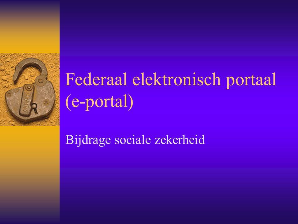 Federaal elektronisch portaal (e-portal) Bijdrage sociale zekerheid