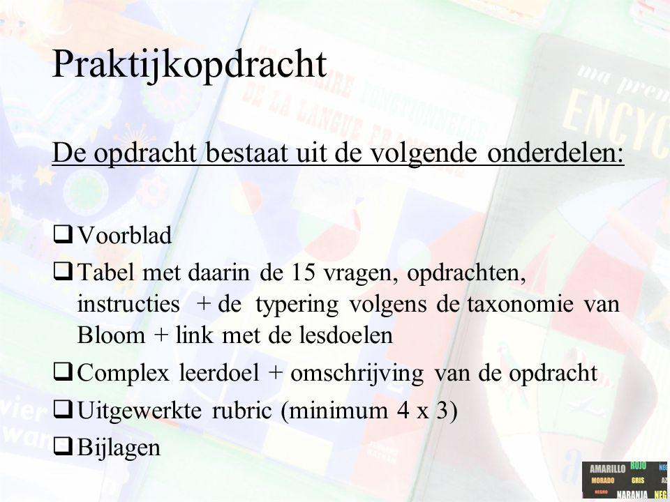 De opdracht bestaat uit de volgende onderdelen:  Voorblad  Tabel met daarin de 15 vragen, opdrachten, instructies + de typering volgens de taxonomie
