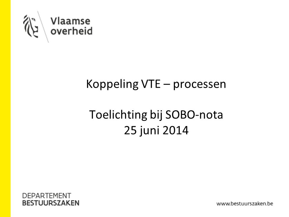 Koppeling VTE – processen Toelichting bij SOBO-nota 25 juni 2014